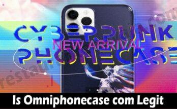 Is Omniphonecase Com Legit (July) Let's Read Feedback!